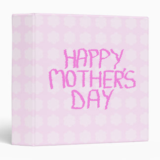 Happy Mothers Day. Pink Flower Pattern 3 Ring Binders