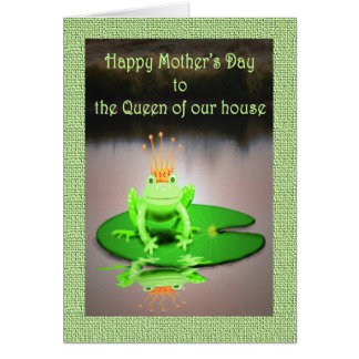 Happy Mother's Day,queen of our house, green frog Card
