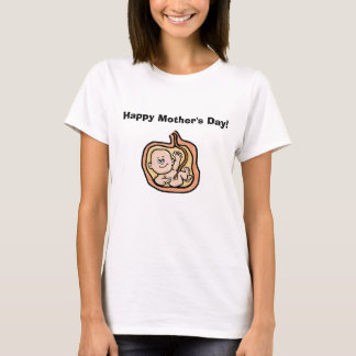 Happy Mother's Day Tshirt  - Baby in Womb