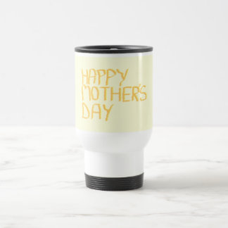 Happy Mothers Day. Yellow. 15 Oz Stainless Steel Travel Mug