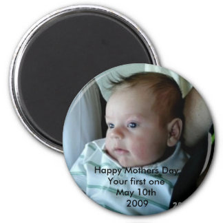 Happy Mothers Day Your First One Magnet