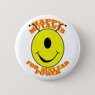 Happy Mutants For Nuclear Power Button