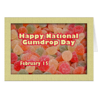 Happy National Gumdrop Day February 15 Card