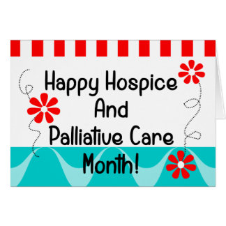 Happy National Hospice Palliative Care Month Card