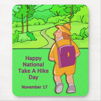 Happy National Take A Hike Day November 17 Mouse Pad