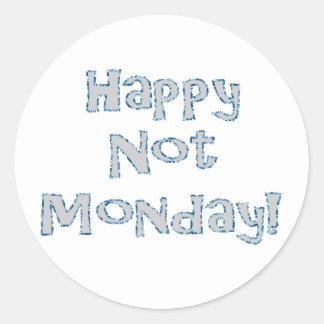 Happy Not Monday! Classic Round Sticker