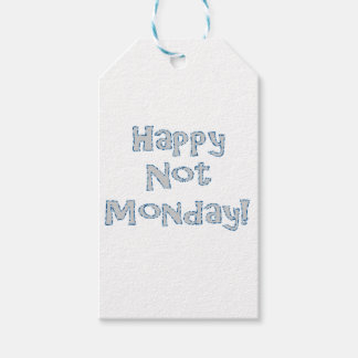 Happy Not Monday! Gift Tags