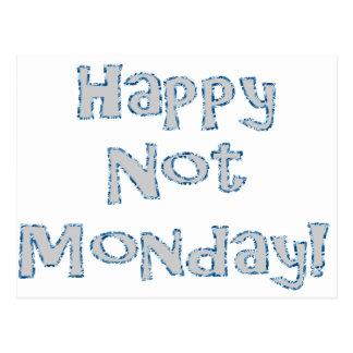 Happy Not Monday! Postcard