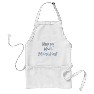 Happy Not Monday! Standard Apron