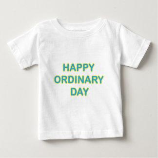 Happy Ordinary Day T Shirt