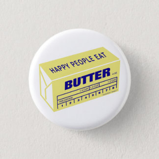Happy People Eat Butter (Blue) 1 Inch Round Button