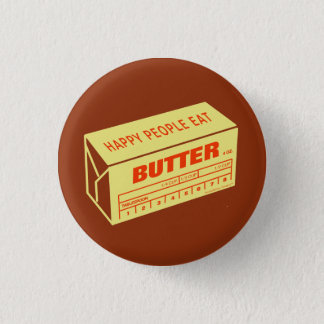 Happy People Eat Butter (Red) 1 Inch Round Button