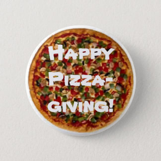 Happy Pizza-giving! 2 Inch Round Button