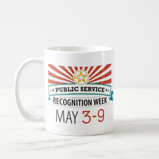 Happy Public Service Recognition Week Coffee Mugs
