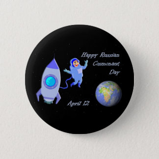Happy Russian Cosmonaut Day April 12 2 Inch Round Button