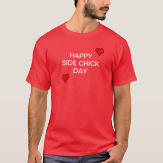 Happy Side Chick Day T-Shirt