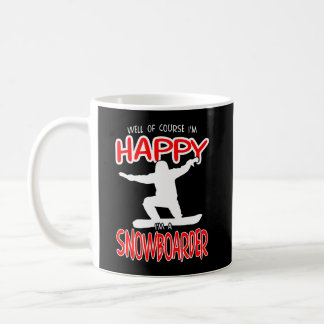 HAPPY SNOWBOARDER in WHITE Coffee Mug