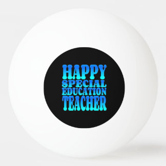 Happy Special Education Teacher Ping Pong Ball