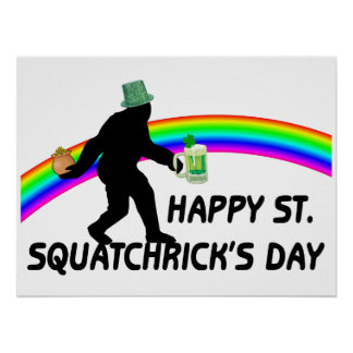 Happy St Squatchricks Day Poster