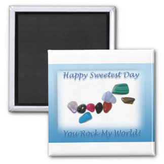 Happy Sweetest Day You Rock My World Magnet
