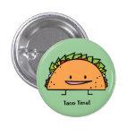 Happy Taco 1 Inch Round Button