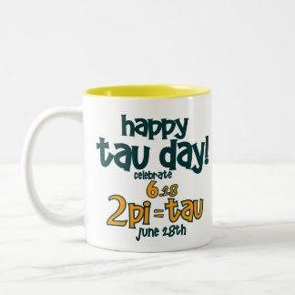 HAPPY TAU DAY T-Shirt ! (2pi= TAU Baby!) Two-Tone Coffee Mug
