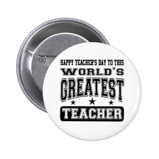 Happy Teacher's Day To World's Greatest Teacher 2 Inch Round Button
