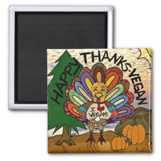 Happy Thanks Vegan Thanksgiving Turkey Magnet