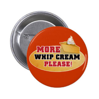 Happy Thanksgiving Day - More Whip Cream Please! 2 Inch Round Button