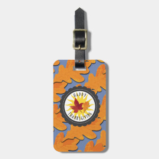 Happy Thanksgiving Fall Oak Leaf Luggage Tag