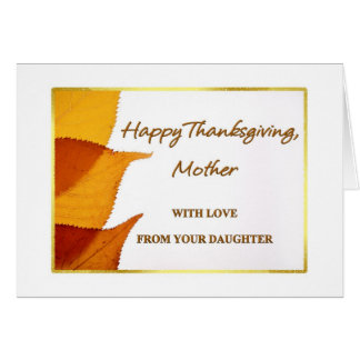 Happy Thanksgiving Mother with Love from your Daug Greeting Card