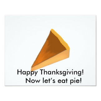 Happy Thanksgiving! Now let's eat pie! Card