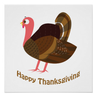 Happy Thanksgiving! Turkey Perfect Poster