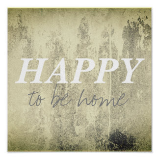 happy to be home quote poster grey and white