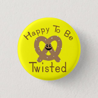 Happy to be Twisted 1 Inch Round Button
