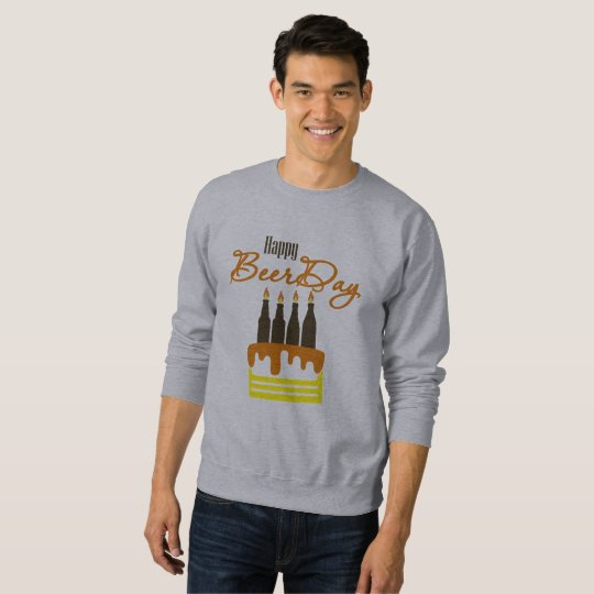 happy to beer day sweatshirt
