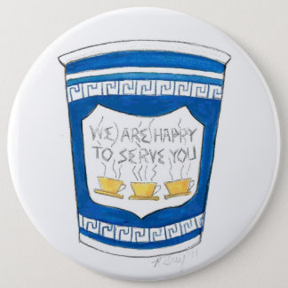 Happy To Serve You NYC Blue Greek Diner Coffee Cup 6 Inch Round Button