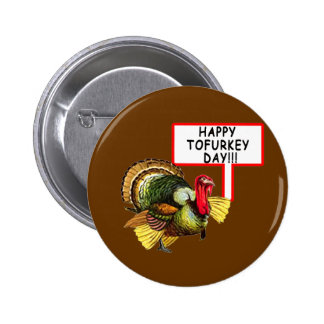 Happy Tofurkey Day! Funny Thanksgiving T shirt Pinback Buttons