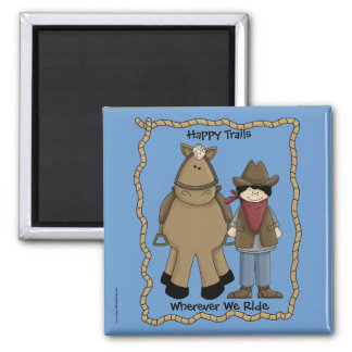 Happy Trails Cowboy & Horse - Western Humor Square Magnet