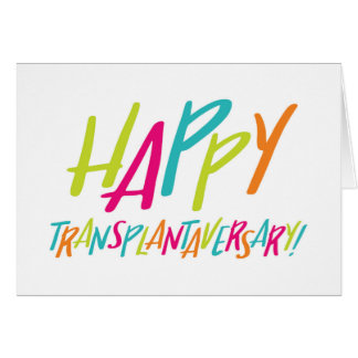 Happy Transplantaversary Card