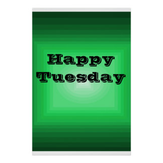 Happy Tuesday Green Colour code it Day of Week Poster