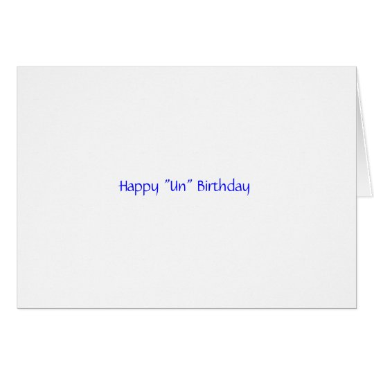 "Happy ""un"" Birthday Card"