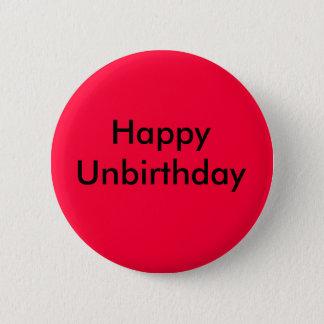 Happy Unbirthday 2 Inch Round Button