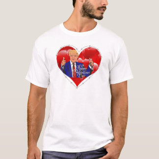 happy valentines day donald trump T-Shirt