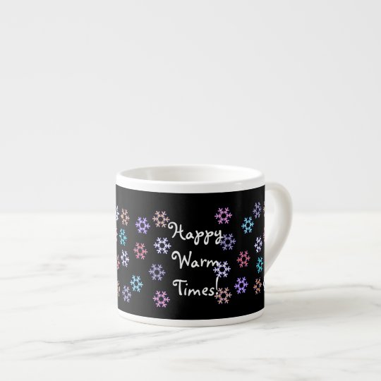 Happy Warm Times Snowflakes Coffee Espresso Mug
