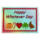 Happy Whatever Day