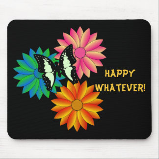 Happy Whatever Mousepad
