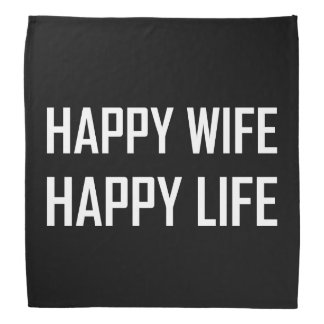 Happy Wife Happy Life Bandana