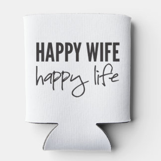 Happy Wife Happy Life Can Cooler