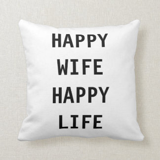 Happy Wife Happy Life Humor Throw Decor Pillow